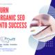 Turn Organic SEO Into Success